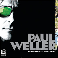 Paul Weller - All I Wanna Do/Push It Along (EP2)