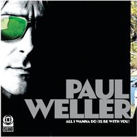 Paul Weller - All I Wanna Do/Push It Along (EP1)