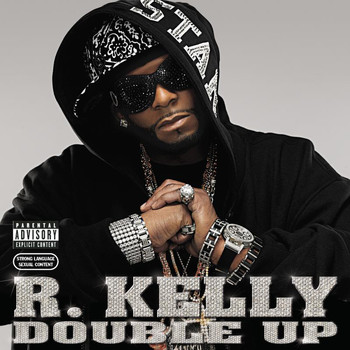 R. Kelly - Double Up (Explicit)