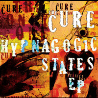 The Cure - Hypnagogic States