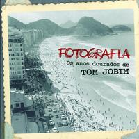 Various Artists - Fotografia - Os Anos Dourados De Tom Jobim (International Version)