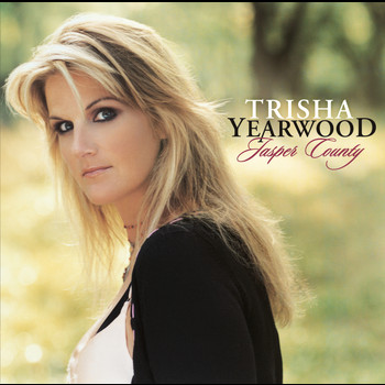 Trisha Yearwood - Jasper County