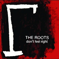 The Roots - Don't Feel Right (International Version)