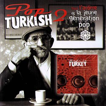 Various Artists - Pop Turkish 2 (La jeune génération pop Made In Turkey)