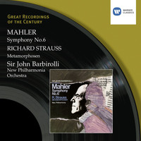 Sir John Barbirolli - Mahler: Symphony No.6 - R. Strauss: Metamorphosen