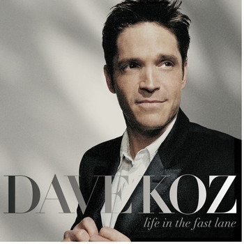 Dave Koz - Life In The Fast Lane