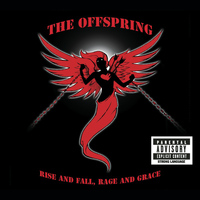The Offspring - Rise And Fall, Rage And Grace (Explicit)