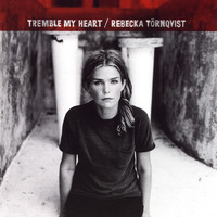 Rebecka Törnqvist - Tremble My Heart [Digital] (Digital)