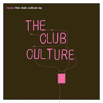 Rocco - The Club Culture EP
