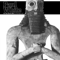 Paul White - For You And For Me
