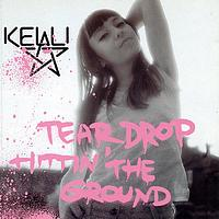 Kelli Ali - Teardrop Hittin' the Ground - EP