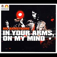 Nic Armstrong - In Your Arms, On My Mind - Single