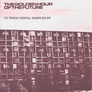 The Future / The Human League - The Golden Hour Of The Future Sampler EP
