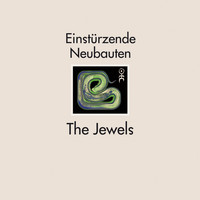Einstürzende Neubauten - The Jewels