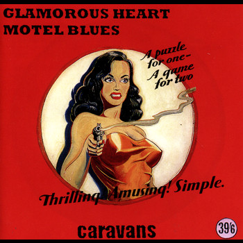 The Caravans - Glamorous Heart Motel Blues