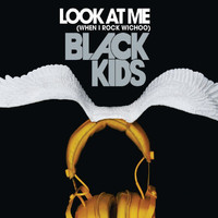 Black Kids - Look At Me (When I Rock Wichoo) (Kid Gloves Remix)