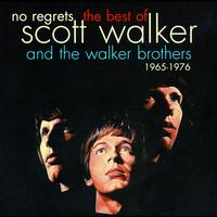 The Walker Brothers - No Regrets - The Best Of Scott Walker & The Walker Brothers 1965 - 1976