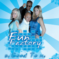 Fun Factory - Be Good to Me