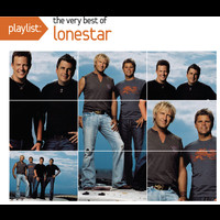Lonestar - Playlist: The Very Best Of Lonestar