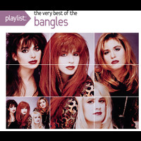 The Bangles - Playlist: The Very Best Of Bangles
