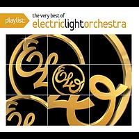 Electric Light Orchestra - Playlist: The Very Best Of Electric Light Orchestra