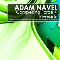 Adam Navel - Riverside / Compelling Force