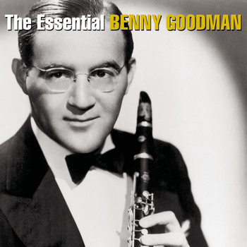 Benny Goodman - The Essential Benny Goodman