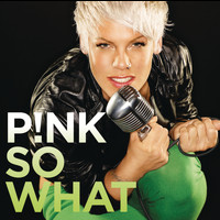 P!nk - So What (Explicit)