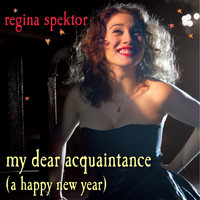 Regina Spektor - My Dear Acquaintance (A Happy New Year) (Live)