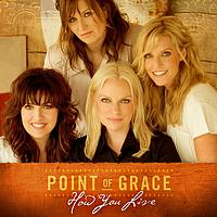Point Of Grace - How You Live - iTunes Exclusive