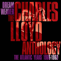 Charles Lloyd - Dreamweaver - The Charles Lloyd Anthology: The Atlantic Years 1966-1969
