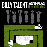 Billy Talent - Turn Your Back w/ Anti-Flag