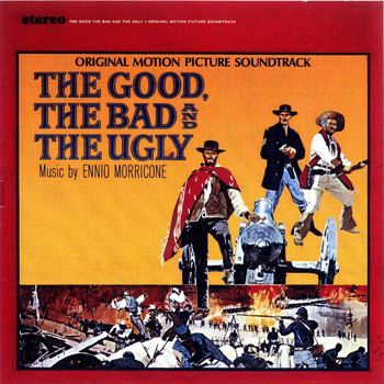 Ennio Morricone - The Good, The Bad & The Ugly (Original Motion Picture Soundtrack)