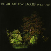 Department of Eagles - In Ear Park (Explicit)