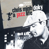 Chris Minh Doky - A Jazz Life - The Very Best Of