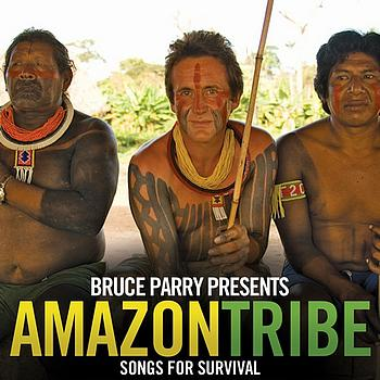 Various Artists / - Bruce Parry Presents Amazon / Tribe: Songs for Survival