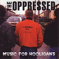 The Oppressed - Music For Hooligans