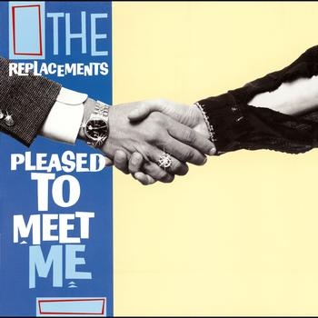 The Replacements - Pleased to Meet Me (Expanded [Explicit])