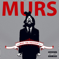 Murs - Murs For President (Explicit)