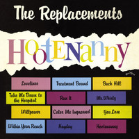 The Replacements - Hootenanny [Expanded Edition] (Explicit)