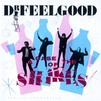 Dr Feelgood - A Case Of The Shakes