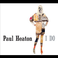 Paul Heaton - I Do