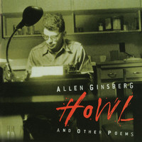 Allen Ginsberg - Howl (Remastered [Explicit])