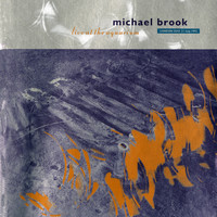 Michael Brook - Live at the Aquarium