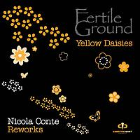 Fertile Ground - Yellow Daisies (nicola Conte Remix)