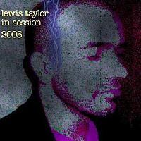 Lewis Taylor - In Session 2005