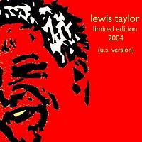 Lewis Taylor - Limited Edition 2004 (US Version)