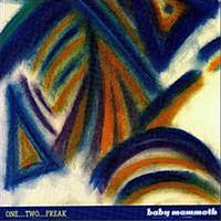 Baby Mammoth - One Two Freak