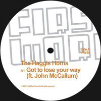 The Haggis Horns - Got to Lose Your Way