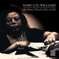 Mary Lou Williams - My Mama Pinned A Rose On Me